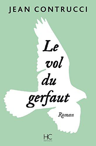 Le vol du Gerfaut par Jean Contrucci