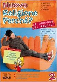 Nuovo religione perché? Le domande dei ragazzi. Per la Scuola media. Con espansione online: 2