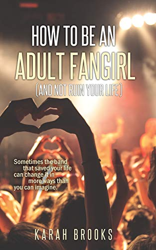 How To Be An Adult Fangirl (And Not Ruin  Your Life) (English Edition) (Harley Brooks)