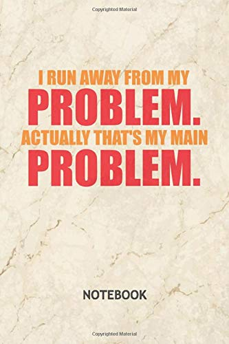 I Run Away From My Problems: NOTEBOOK GRID-LINED Funny Quotes Journal for Wimp 120 Pages A5 6x9 - GRIDDED Motivation Quote Diary - Lustige Sprüche Notepad SQUARED Paper Irony Sketchbook