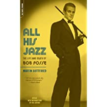 All His Jazz: The Life And Death Of Bob Fosse (English Edition)