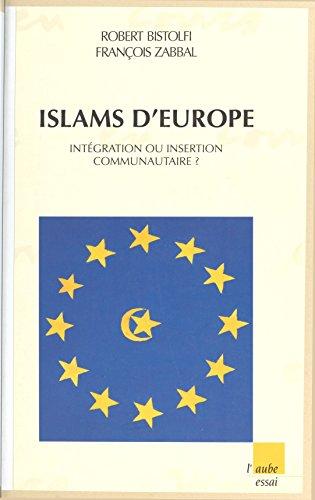 En ligne téléchargement Islams d'Europe : intégration ou insertion communautaire ? pdf