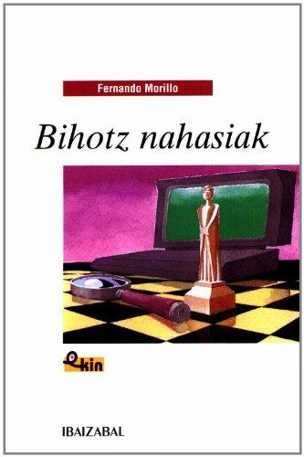 Bihotz nahasiak (EKIN) por Fernando Morillo Grande