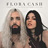 Songtexte von Flora Cash - Nothing Lasts Forever (and It's Fine)