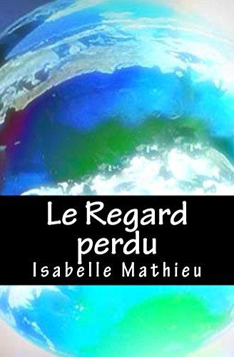 Le Regard perdu par Isabelle Mathieu