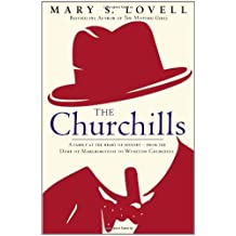 By Mary S. Lovell The Churchills: A Family at the Heart of History - from the Duke of Marlborough to Winston Churchill [Hardcover]