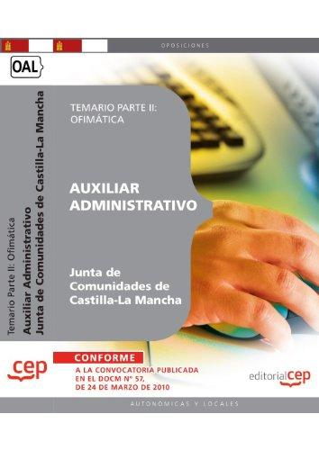 Auxiliar Administrativo. Junta de Comunidades de Castilla-La Mancha. Temario  Parte II: Ofimática (Colección 366)