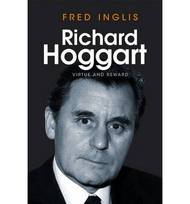 [(Richard Hoggart: Virtue and Reward)] [ By (author) Fred Inglis ] [December, 2013]