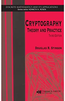 Cryptography: Theory and Practice, Third Edition (Discrete Mathematics and Its Applications) di [Stinson, Douglas R.]