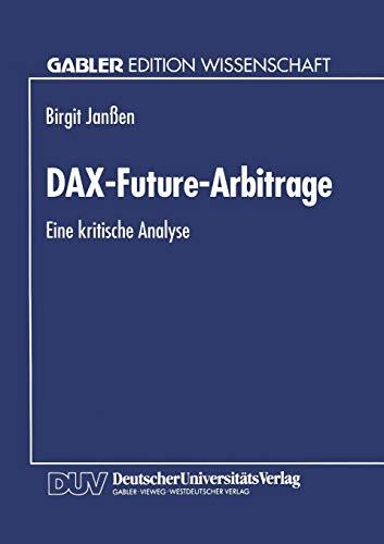 Dax-Future-Arbitrage: Eine Kritische Analyse (German Edition)