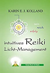 Kolland, K: Intuitives Reiki Licht-Management