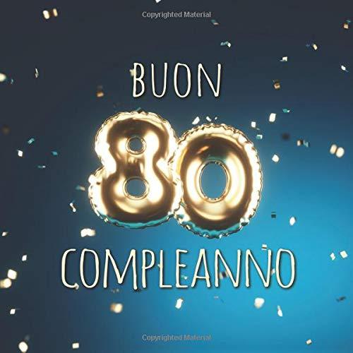 Buon Compleanno: 80 Anni - Libro degli ospiti con 110 Pagine - Copertina Palloncini Blu por Visufactum Libri