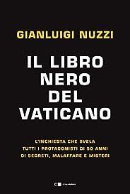 Il libro nero del Vaticano: L'inchiesta che svela tutti i protagonisti di 50 anni di segreti, malaffare e mist