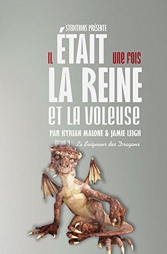 Il était une fois, la Reine et la Voleuse - Tome 3 (French Edition)