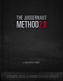 The Juggernaut Method 2.0 - Strength, Speed, and Power For Every Athlete (English Edition)