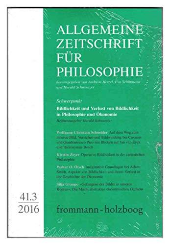 Allgemeine Zeitschrift für Philosophie 41.3 2016: Schwerpunktthema Bildlichkeit und Verlust von Bildlichkeit in Philosophie und Ökonomie -- frommann-holzboog