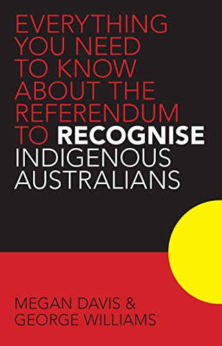 Everything you Need to Know About the Referendum to Recognise Indigenous Australians (English Edition)