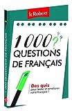 1000 Questions de Francais: Common questions on the French language (Les Dictionnaires Thematiques)