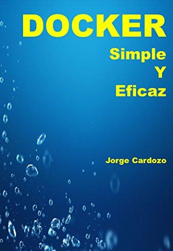DOCKER SIMPLE Y EFICAZ (TODO EN ESPANOL) por JORGE CARDOZO