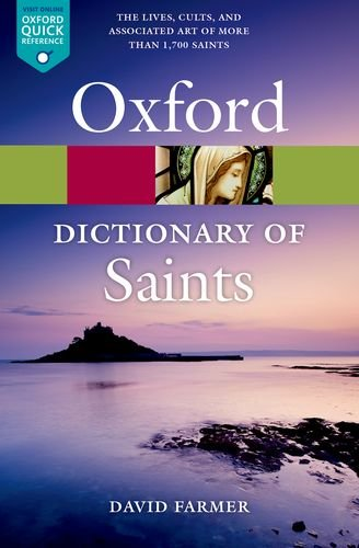 The Oxford Dictionary of Saints, Fifth Edition Revised (Oxford Paperback Reference) (Oxford Dictionary Of Saints)