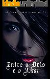 Entre o Ódio e o Amor (Portuguese Edition)
