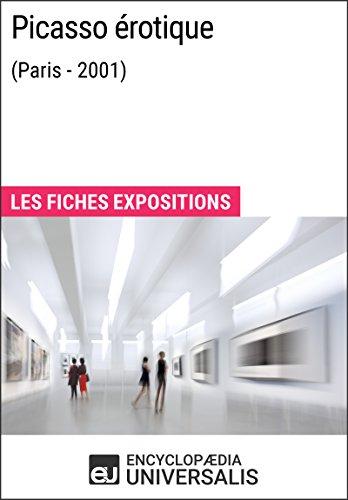 Picasso érotique (Paris - 2001): Les Fiches Exposition d'Universalis par Encyclopaedia Universalis