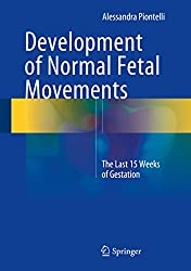 Development of Normal Fetal Movements: The Last 15 Weeks of Gestation