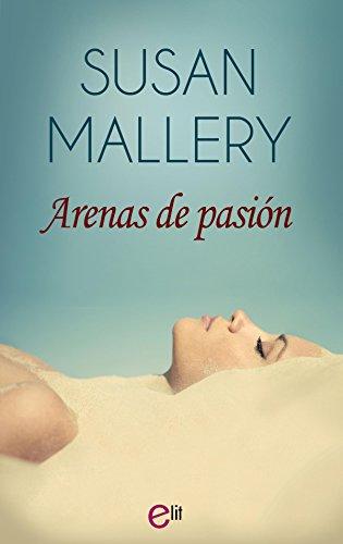 Arenas de pasión (eLit) por Susan Mallery