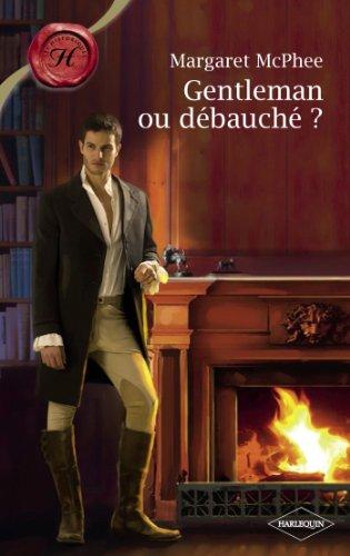 Gentleman ou débauché ? (Harlequin Les Historiques) (French Edition)