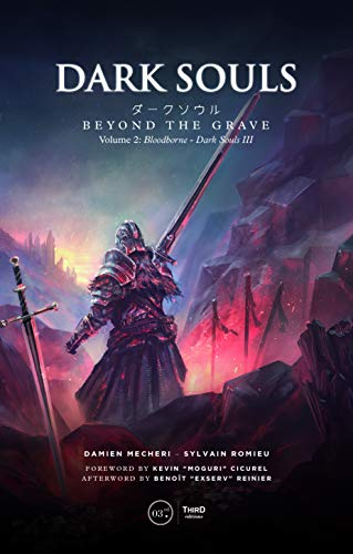 Dark Souls. Beyond the Grave Vol. 2 : Bloodborne & Dark Souls III (English Edition)