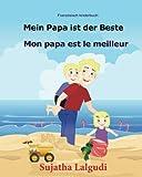 Französisch kinderbuch: Mein Papa ist der Beste: Kinderbuch Deutsch-Französisch (zweisprachig/bilingual), bilingual französisch deutsch, Papa buch. Franzoesisch (Kinderbuch französisch deutsch)
