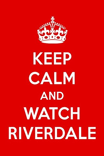 Keep Calm And Watch Riverdale: Riverdale Designer Notebook