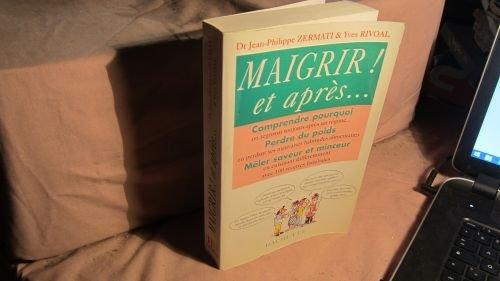 Maigrir ! et après... par Y Rivoa, Jean-Philippe Zermati