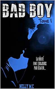 Bad boy, tome 1 par Nelly M.C