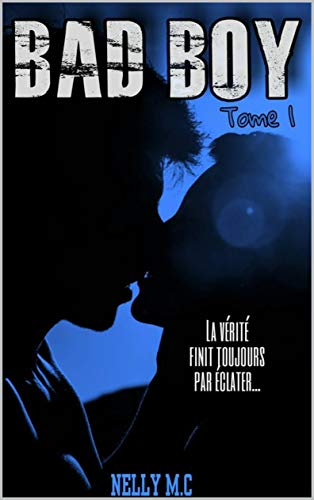 Nelly M. C. – Bad Boy – Tome 1 (2018) sur Bookys
