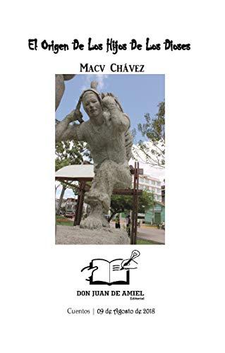 El Origen De Los Hijos De Los Dioses eBook: Macv Chávez: Amazon.es ...