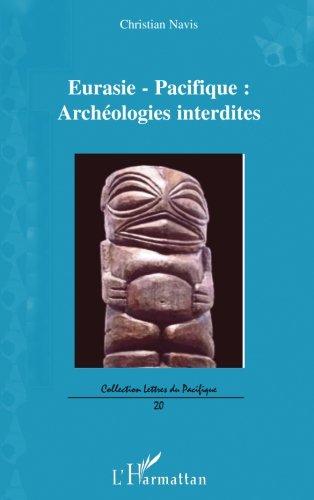 Eurasie Pacifique : Archéologies interdites