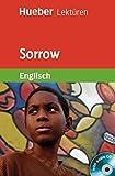 Sorrow. (Lernmaterialien. Hueber-Lektüren)