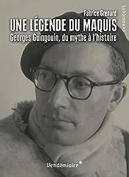 Une légende du maquis - Georges Guingouin, du mythe à l'histoire