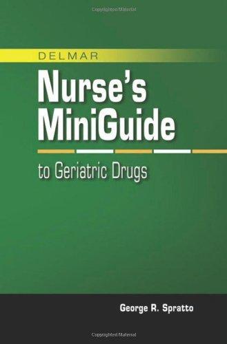 Nurse's Mini Guide to Geriatric Drugs (Nursing Reference) by George R. Spratto (2009-03-26)