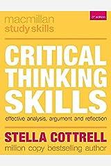 Critical Thinking Skills: Effective Analysis, Argument and Reflection (Macmillan Study Skills) Paperback