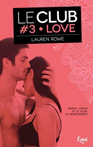Love : Le Club - Volume 3 par [Rowe, Lauren]