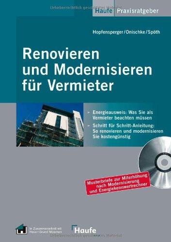 Renovieren und Modernisieren für Vermieter und Wohnungseigentümer: Alle wichtigen Informationen zur Immobiliensanierung - leicht verständlich aufbereitet (Wichtige Gebäude)