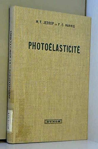 Photoélasticité, principes et méthodes par Harris F. C. Jessop H. T.