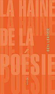 La haine de la poésie par Ben Lerner