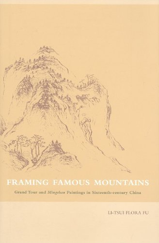Framing Famous Mountains: Grand Tour and Mingshan Paintings in Sixteenth-century China
