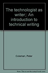 The technologist as writer;: An introduction to technical writing