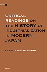 Critical Readings on the History of Industrialization in Modern Japan