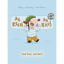 Da rein, da raus! Ind her, ud der!: Kinderbuch Deutsch-Dänisch (bilingual/zweisprachig)