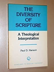 Diversity of Scripture: The Trajectories in the Confessional Heritage (Overtures to Biblical theology) by Paul D. Hanson (1982-10-02)